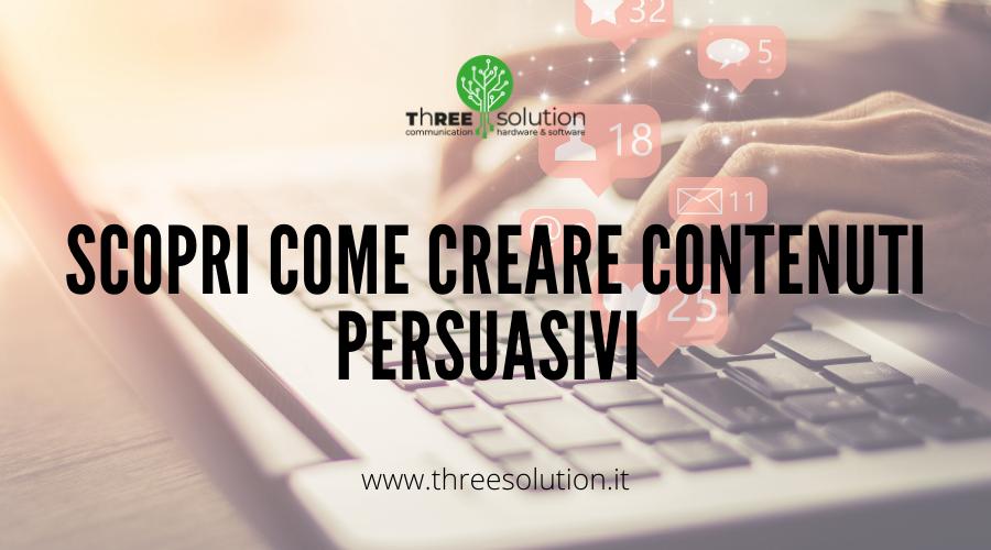 Scopri come creare contenuti persuasivi!